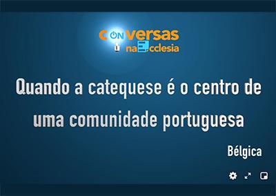 """""""Conversas na Ecclesia"""": Quando a catequese é o centro de uma comunidade portuguesa – Bélgica"""